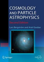 Cosmology and Particle Astrophysics: Edition 2