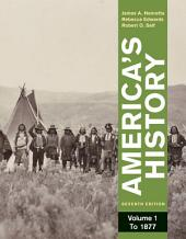 America's History, Volume I: Volume 1, Edition 7