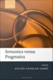 Semantics versus Pragmatics
