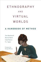 Ethnography and Virtual Worlds: A Handbook of Method