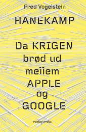 Hanekamp: Da krigen brød ud mellem Apple og Google