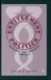 Entitlement Politics: Medicare and Medicaid, 1995-2001