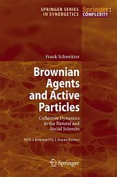 Brownian Agents and Active Particles: Collective Dynamics in the Natural and Social Sciences