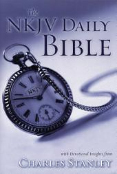 The NKJV Daily Bible: With Devotional Insights from Charles Stanley
