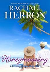 Honeymooning: A Cypress Hollow Short Story