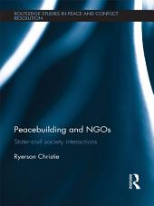 Peacebuilding and NGOs: State-Civil Society Interactions