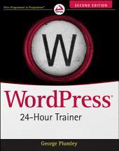 WordPress 24-Hour Trainer: Edition 2