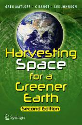 Harvesting Space for a Greener Earth: Edition 2