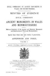 Minutes of Evidence given before the Royal Commission on Ancient Monuments in Wales and Monmouthshire