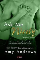 Ask Me Nicely (Entangled Brazen)