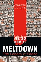 The Story Behind the Mortgage and Housing Meltdown