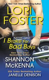 I Brake For Bad Boys