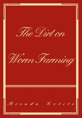 The Dirt on Worm Farming