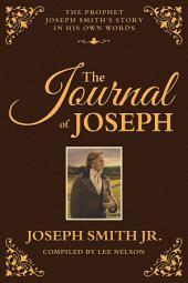 Journal of Joseph: The Prophet Joseph Smith's Story in His Own Words