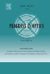 Progress in Optics: Volume 49