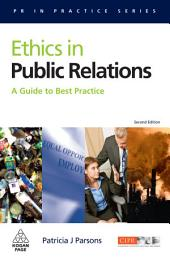 Ethics in Public Relations: A Guide to Best Practice, Edition 2