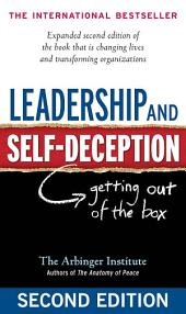 Leadership and Self-Deception: Getting Out of the Box, Edition 2