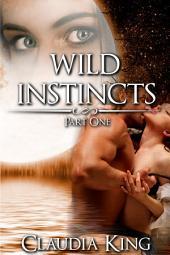 Wild Instincts: Part 1 (Werewolf Erotic Romance)