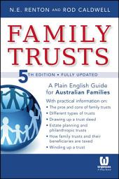 Family Trusts: A Plain English Guide for Australian Families, Edition 5