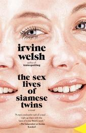 The Sex Lives of Siamese Twins: A Novel