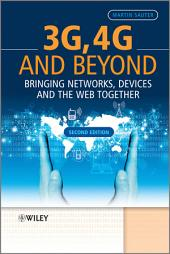 3G, 4G and Beyond: Bringing Networks, Devices and the Web Together, Edition 2