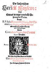 Der Lutherischen Seelen Fegfeuer : Und Etwas wenigs von dem Ursprung der Seelen