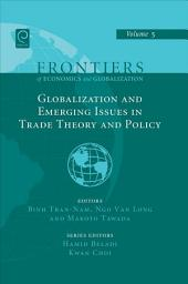 Globalization and Emerging Issues in Trade Theory and Policy