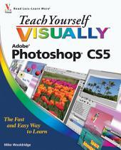 Teach Yourself VISUALLY Photoshop CS5