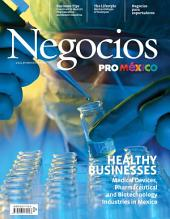 Negocios ProMéxico Septiembre: Medical Devices, Pharmaceutical and Biotechnology Industries in Mexico