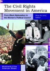 Civil Rights Movement in America, The: From Black Nationalism to the Women's Political Council