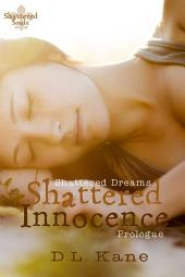 Shattered Innocence: A Prologue