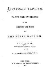 Apostolic Baptism: Facts and Evidences on the Subjects and Mode of Christian Baptism