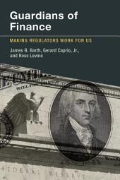 Guardians of Finance: Making Regulators Work for Us