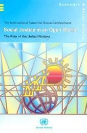 The International Forum for Social Development : Social Justice in an Open World ; the Role of the United Nations