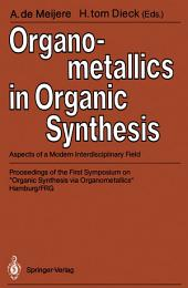 Organometallics in Organic Synthesis: Aspects of a Modern Interdisciplinary Field