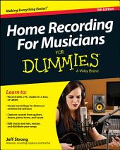 Home Recording For Musicians For Dummies: Edition 5