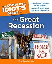 The Complete Idiot's Guide to the Great Recession
