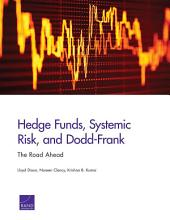 Hedge Funds, Systemic Risk, and Dodd-Frank: The Road Ahead