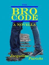 The Bro Code: A Novella