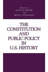 Constitution and Public Policy in U. S. History