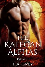 The Kategan Alphas Vol. 1: Books 1-3