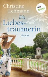 Die Liebesträumerin: Roman