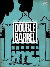 Double Barrel #4