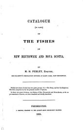 Catalogue [in Part] of the Fishes of New Brunswick and Nova Scotia