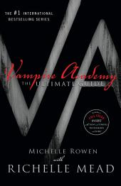 Vampire Academy: The Ultimate Guide