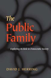 The Public Family: Exploring Its Role in Democratic Society