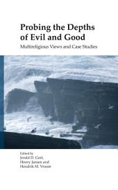Probing the Depths of Evil and Good: Multireligious Views and Case Studies
