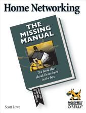 Home Networking: The Missing Manual
