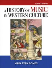 History of Music in Western Culture: Edition 4
