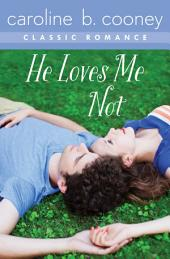 He Loves Me Not: A Cooney Classic Romance